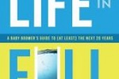 LIFE IN FULL. A BABY BOOMER'S GUIDE TO THE NEXT 20 YEARS.