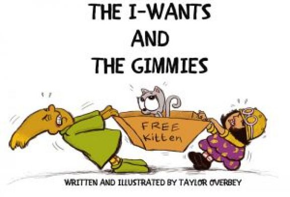"""""""THE I-WANTS AND THE GIMMIES"""" is a meaningful book to read to your grandchildren"""